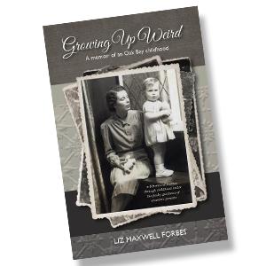 Growing Up Weird by Liz Maxwell Forbes